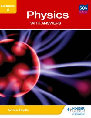 National 5 Physics with Answers: With Answers