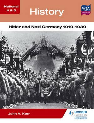 National 4 & 5 History: Hitler and Nazi Germany 1919-1939