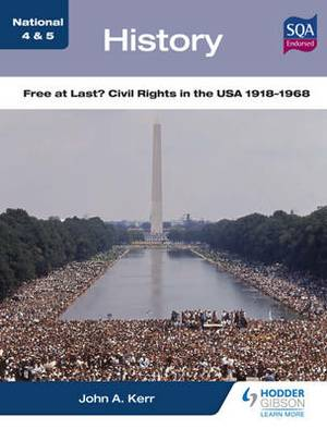 National 4 & 5 History: Free at Last? Civil Rights in the USA 1918-1968