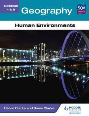 National 4 & 5 Geography: Human Environments