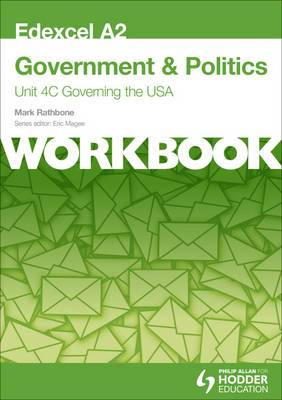 Edexcel A2 Government & Politics Unit 4C Workbook: Governing the USA: Unit 4C: Workbook