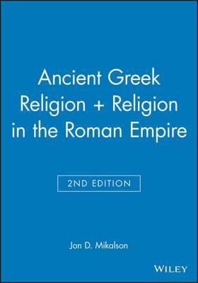 Ancient Greek Religion: Ancient Greek Religion 2e + Religion in the Roman Empire AND Religion in the Roman Empire