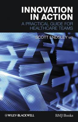 Innovation in Action: A Practical Guide for Healthcare Teams
