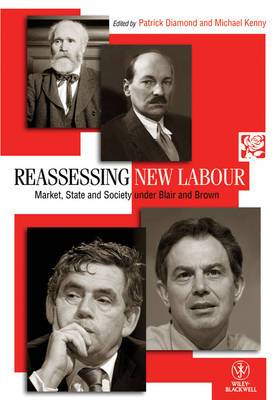 Reassessing New Labour: Market, State and Society Under Blair and Brown