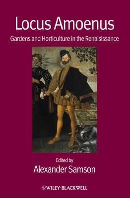 Locus Amoenus: Gardens and Horticulture in the Renaissance