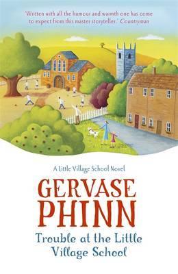 Trouble at the Little Village School: A Little Village School Novel (Book 2): A Little Village School Novel