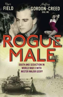 Rogue Male: Sabotage and Seduction Behind German Lines