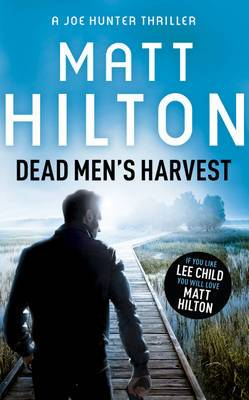 Dead Men's Harvest: The Sixth Joe Hunter Thriller
