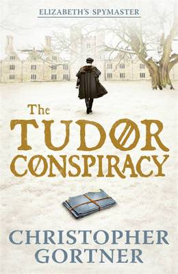 The Tudor Conspiracy: Elizabeth's Spymaster Two