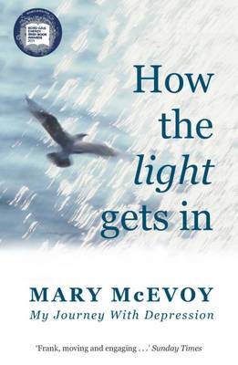 How the Light Gets in: My Journey with Depression