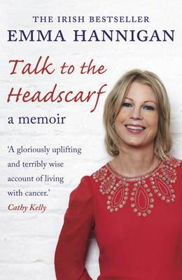 Talk to the Headscarf: Fighting Cancer. Finding Hope.