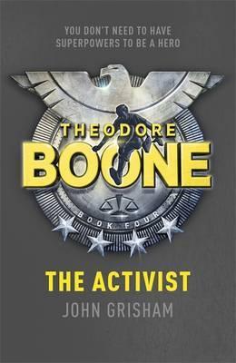 Theodore Boone: The Activist: Theodore Boone 4