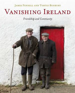 Vanishing Ireland: Friendship and Community: Volume 4