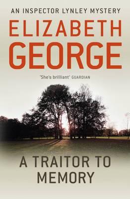 A Traitor to Memory: An Inspector Lynley Novel