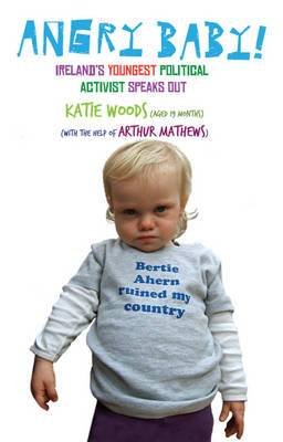 Angry Baby: Ireland's Youngest Political Activist Speaks Out