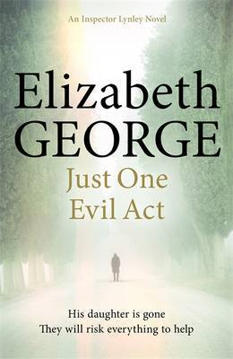 Just One Evil Act: An Inspector Lynley Novel
