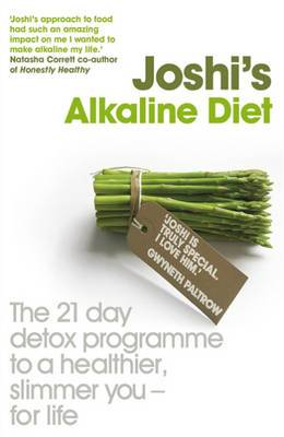 Joshi's Alkaline Diet: The 21-day Detox Programme to a Healthier, Slimmer You - for Life
