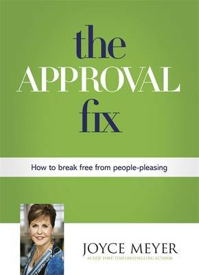 The Approval Fix: How to Break Free From People-Pleasing