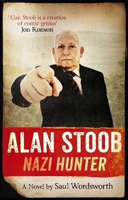 Alan Stoob: Nazi Hunter: A Comic Novel
