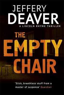 The Empty Chair:  Book 3: Lincoln Rhyme