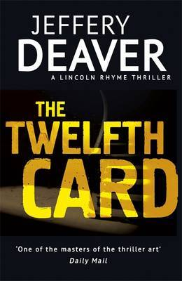 The Twelfth Card: Lincoln Rhyme Book 6