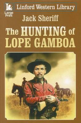 The Hunting of Lope Gamboa