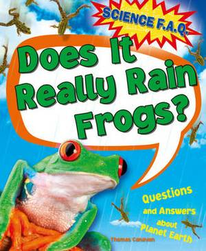 Does it Really Rain Frogs? Questions and Answers About Planet Earth