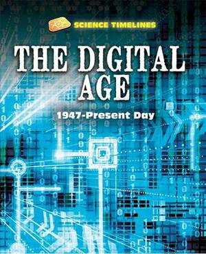 The Digital Age: 1947-Present Day