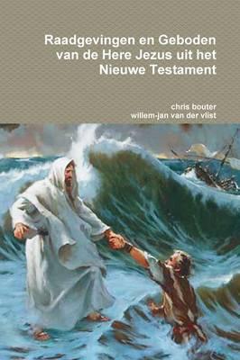 Raadgevingen en Geboden van de Here Jezus uit het Nieuwe Testament