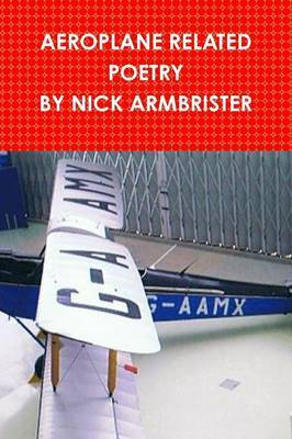 Aeroplane Related Poems by Nick Armbrister