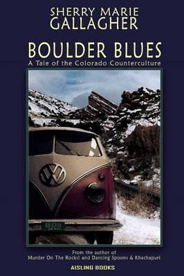 Boulder Blues: A Tale of the Colorado Counterculture