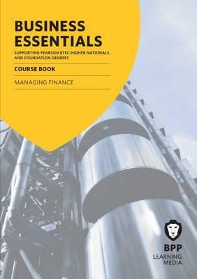 Business Essentials Managing Finance: Study Text