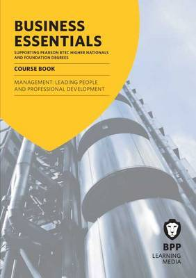 Business Essentials Management: Leading People and Professional Development: Study Text