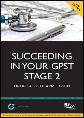 Succeeding in the GPST Stage 2: Practice Questions for GPST / GPVTS Stage 2 Selection: Study Text