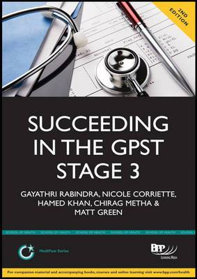 Succeeding in the GPST Stage 3: Practice Scenarios for GPST / GPVTS Stage 3 Assessments: Study Text
