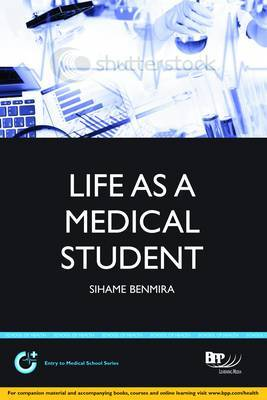 Life as a Medical Student: The Good, the Bad and the Ugly: Study Text