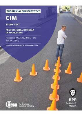 CIM - 8 Project Management in Marketing: Study Text