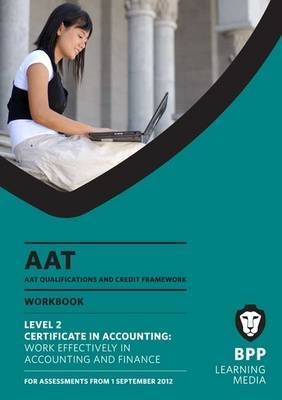 AAT - Work Effectively in Accounting and Finance: Work Book (L2)