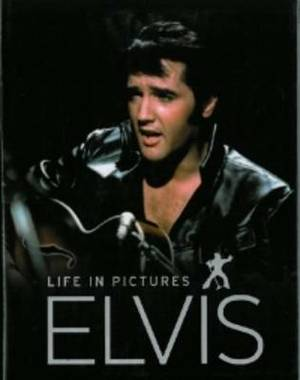 Elvis: Life in Pictures