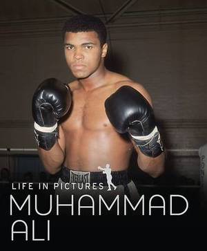 Life in Pictures - Muhammed Ali