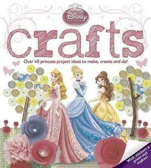 Disney Princess Crafts: Over 40 princess project ideas to make, create and do!