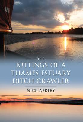 The Jottings of a Thames Estuary Ditch-Crawler
