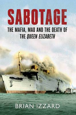 Sabotage: The Mafia, Mao and the Death of the Queen Elizabeth