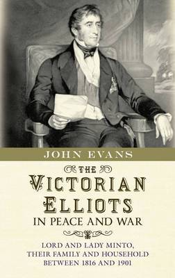 The Victorian Elliots in Peace and War