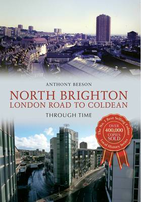North Brighton London Road to Coldean Through Time
