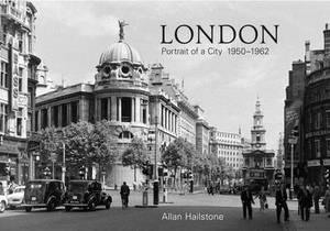 London Portrait of a City 1950-1962
