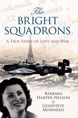 The Bright Squadrons: A True Story of Love and War