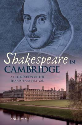 Shakespeare in Cambridge: A Celebration of the Shakespeare Festival