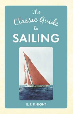 The Classic Guide to Sailing