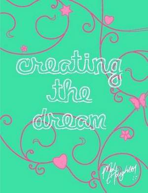 Creating the Dream